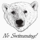 Polar Bear Sketch (No Swimming! Text) by Rob Davies