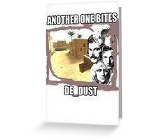 CS:GO - Another one bites de_dust Greeting Card