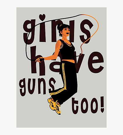Girls Have Guns Too  Photographic Print