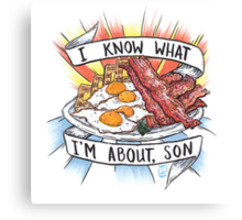 Give Me All Of The Bacon & Eggs You Have. Canvas Print