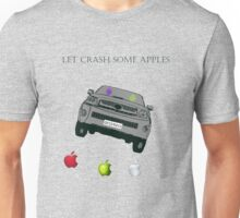 Let Crash Some Apples Unisex T-Shirt