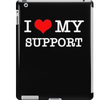 I Love My Support - Black iPad Case/Skin