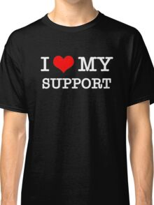 I Love My Support - Black Classic T-Shirt