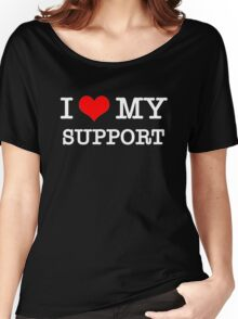 I Love My Support - Black Women's Relaxed Fit T-Shirt