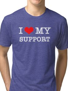 I Love My Support - Black Tri-blend T-Shirt