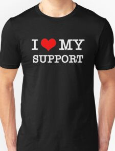 I Love My Support - Black T-Shirt