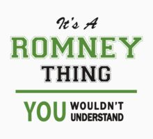 It's a ROMNEY thing, you wouldn't understand !! by itsmine