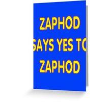 Zaphod says YES to Zaphod Greeting Card