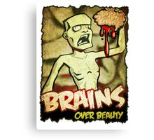 Brains Over Beauty Canvas Print