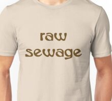 Raw Sewage Unisex T-Shirt