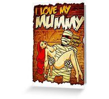 I Love My Mummy Greeting Card