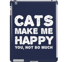 Cats make me happy. You, not so much.  iPad Case/Skin