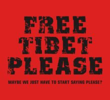 Free Tibet Please by BroadcastMedia