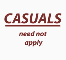 Casuals Need Not Apply - Red Version by urban287