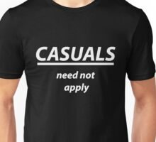Casuals Need Not Apply - White Version Unisex T-Shirt