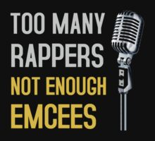 Too Many Rappers, Not Enough Emcees T-Shirt