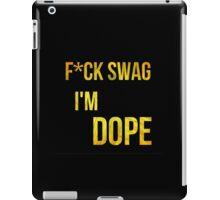 I'm Dope iPad Case/Skin