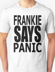 Frankie Says Panic!!!!! Unisex T-Shirt