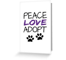 PEACE LOVE ADOPT Greeting Card