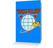 Higher For Hire Greeting Card