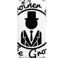 brother of the groom iPhone Case/Skin