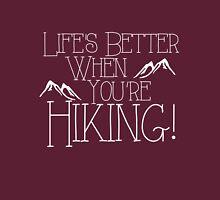 Life's Better Hiking Unisex T-Shirt