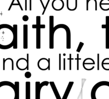 Faith, Trust and Fairy Dust Sticker