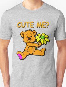 CUTE ME? T-Shirt