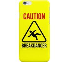 Caution Breakdancer iPhone Case/Skin