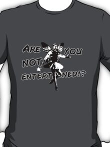 Fairy Gladiator - ARE YOU NOT ENTERTAINED!? - black AND white version T-Shirt