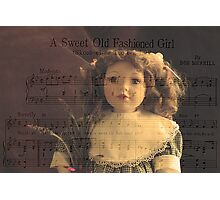 A Sweet Old Fashioned Girl Photographic Print