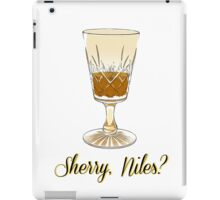 Sherry, Niles? iPad Case/Skin