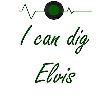 I can dig Elvis Photographic Print