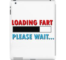 Loading Fart Please Wait | Humor Comedy iPad Case/Skin