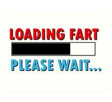 Loading Fart Please Wait | Humor Comedy Art Print