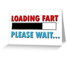 Loading Fart Please Wait | Humor Comedy Greeting Card