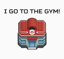 I Go To The Gym! by scandude