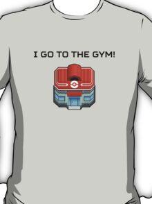 I Go To The Gym! T-Shirt