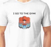 I Go To The Gym! Unisex T-Shirt