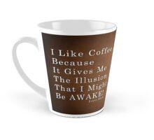 I Like Coffee Tall Mug