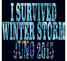 I Survived Winter Storm Juno 2015 Photographic Print