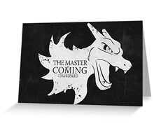 Master is Coming - Charizard Greeting Card