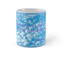 If Money Can Fix It, It Is Not A Problem Mug
