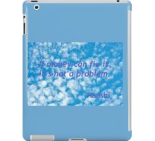 If Money Can Fix It, It Is Not A Problem iPad Case/Skin