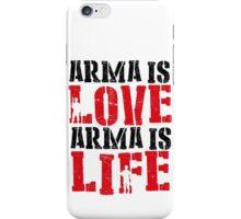 Arma is love, Arma is life iPhone Case/Skin