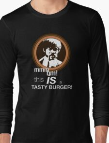 """""""This is a tasty burger!"""" Long Sleeve T-Shirt"""