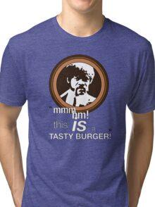 """""""This is a tasty burger!"""" Tri-blend T-Shirt"""