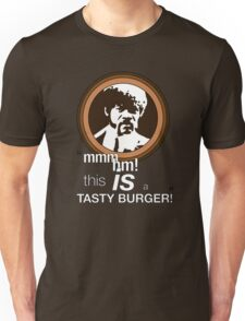 """""""This is a tasty burger!"""" Unisex T-Shirt"""