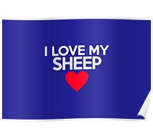 I love my sheep Poster