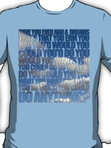 Have you ever had a dream like this? T-Shirt